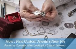 Important Factors I Use in Finding Custom Jewelry Near Me and How You Can Use Them
