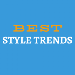 Best Style Trends